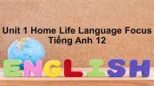 Unit 1 lớp 12: Home Life-Language Focus