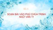 Soạn bài Vào phủ chúa Trịnh Ngữ Văn 11 đầy đủ