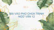 Vào phủ chúa Trịnh Ngữ Văn 11
