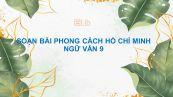 Soạn bài Phong cách Hồ Chí Minh