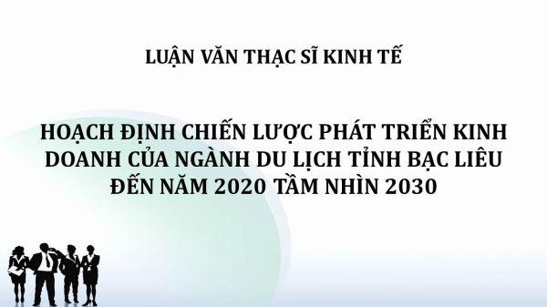 Hoạch định chiến lược phát triển kinh doanh của ngành du lịch tỉnh Bạc Liêu đến năm 2020 tầm nhìn 2030