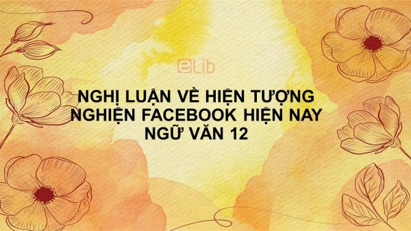 Nghị luận về hiện tượng nghiện Facebook của giới trẻ hiện nay