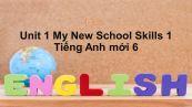 Unit 1 lớp 6: My New School-Skills 1