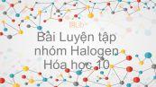 Hoá học 10 Bài 26: Luyện tập Nhóm halogen