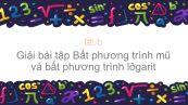 Giải bài tập SGK Toán 12 Bài 6: Bất phương trình mũ và bất phương trình lôgarit