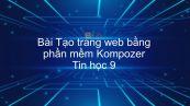 Tin học 9 Bài 5: Tạo trang web bằng phần mềm Kompozer