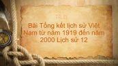 Lịch sử 12 Bài 27: Tổng kết lịch sử Việt Nam từ năm 1919 đến năm 2000