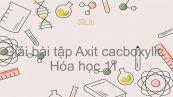 Giải bài tập SGK Hóa 11 Bài 45: Axit cacboxylic