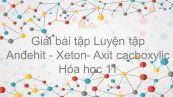 Giải bài tập SGK Hóa 11 Bài 46: Luyện tập Anđehit - Xeton- Axit cacboxylic