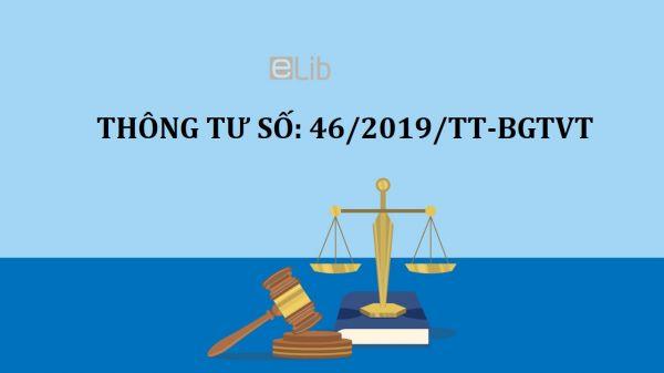 Thông tư 46/2019/TT-BGTVT sửa đổi, bổ sung một số điều của thông tư số 25/2019/TT-BGTVT