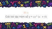 Giải bài tập SGK Toán 9 Bài 1: Hàm số y = ax^2 (a ≠ 0)