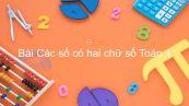 Toán 1 Chương 3 Bài: Các số có hai chữ số