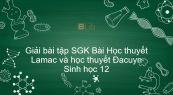 Giải bài tập SGK Sinh học 12 Bài 25: Học thuyết Lamac và học thuyết Đacuyn