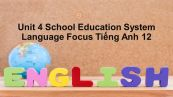 Unit 4 lớp 12: School Education System-Language Focus