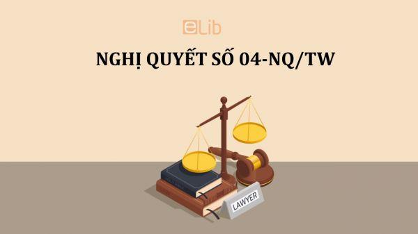 Nghị quyết 04-NQ/TW về tăng cường xây dựng, chỉnh đốn Đảng