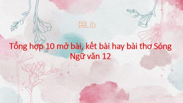 Tổng hợp 10 mở bài, kết bài hay tác phẩm Sóng của Xuân Quỳnh