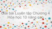 Giải bài tập SGK Hóa 10 Nâng cao Bài 27: Luyện tập Chương 4