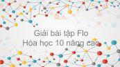 Giải bài tập SGK Hóa 10 Nâng cao Bài 34: Flo
