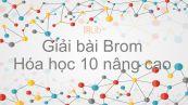 Giải bài tập SGK Hóa 10 Nâng cao Bài 35: Brom