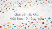 Giải bài tập SGK Hóa 10 Nâng cao Bài 41: Oxi