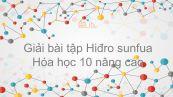 Giải bài tập SGK Hóa 10 Nâng cao Bài 44: Hiđro sunfua