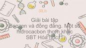 Giải bài tập SBT Hóa 11 Bài 35: Benzen và đồng đẳng. Một số hiđrocacbon thơm khác