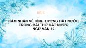 Cảm nhận về vẻ đẹp hình tượng đất nước trong bài thơ Đất nước của Nguyễn Khoa Điềm