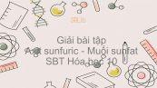Giải bài tập SBT Hóa 10 Bài 33: Axit sunfuric - Muối sunfat