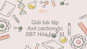 Giải bài tập SBT Hóa 11 Bài 45: Axit cacboxylic