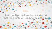 Giải bài tập SGK Hóa 12 Nâng cao Bài 56: Hóa học và vấn đề phát triển kinh tế
