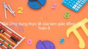 Toán 8 Chương 3 Bài 9: Ứng dụng thực tế của tam giác đồng dạng