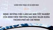 Định hướng việc làm sau khi tốt nghiệp của sinh viên trường Đại học Ngân hàng thành phố Hồ Chí Minh