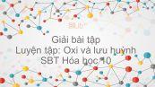 Giải bài tập SBT Hóa 10 Bài 34: Luyện tập: Oxi và lưu huỳnh