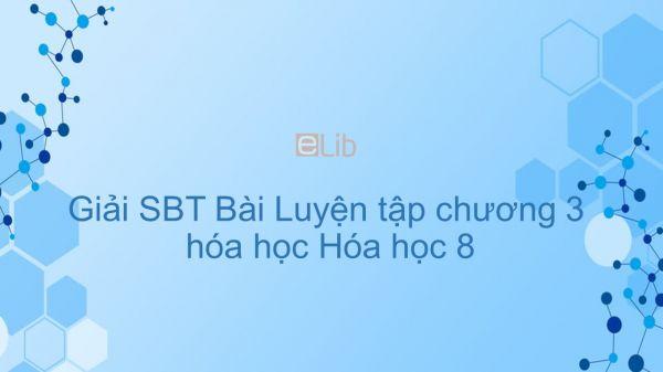 Giải bài tập SBT Hóa 8 Bài 23: Luyện tập chương 3
