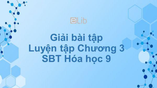 Giải bài tập SBT Hóa 9 Bài 32: Luyện tập Chương 3