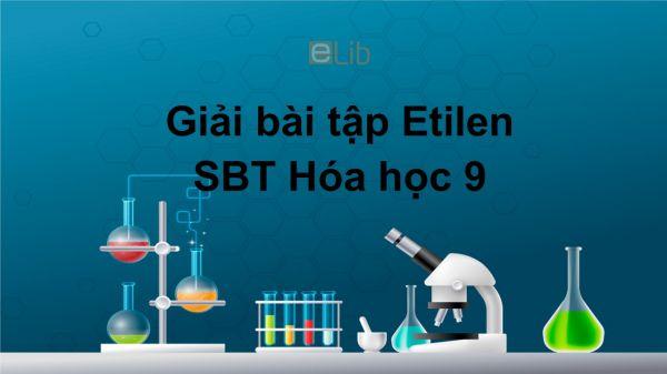 Giải bài tập SBT Hóa 9 Bài 37: Etilen