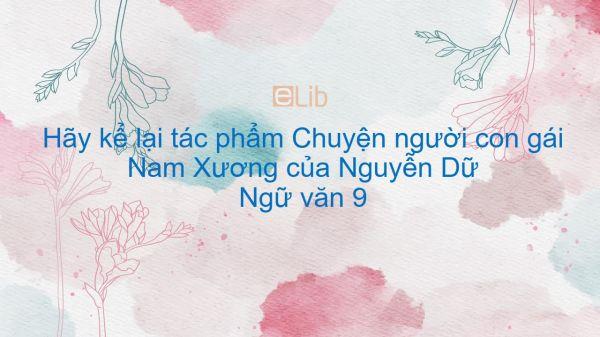 Hãy kể lại tác phẩm Chuyện người con gái Nam Xương của Nguyễn Dữ