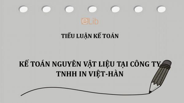Tiểu luận: Kế toán nguyên vật liệu tại Công ty TNHH in Việt-Hàn