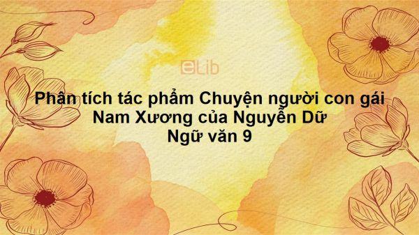 Phân tích tác phẩm Chuyện người con gái Nam Xương của Nguyễn Dữ