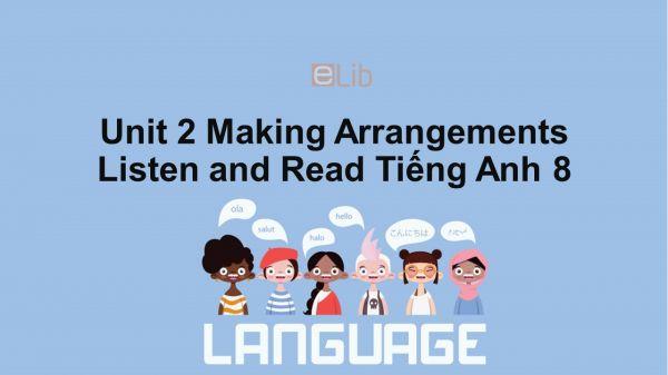 Unit 2 lớp 8: Making Arrangements-Listen and Read