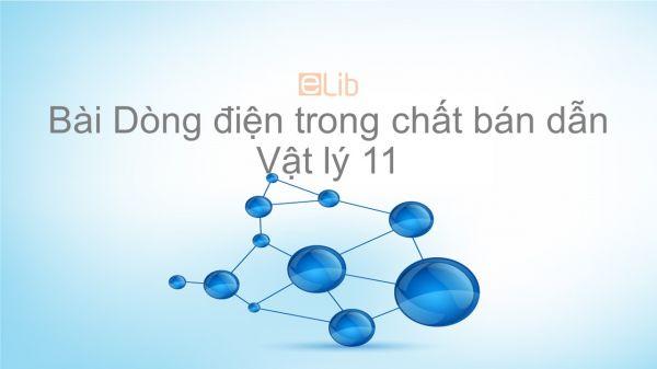 Lý 11 Bài 17: Dòng điện trong chất bán dẫn