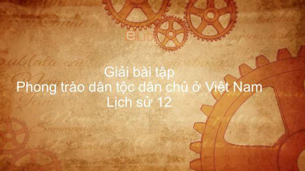 Giải bài tập SGK Lịch Sử 12 Bài 12: Phong trào dân tộc dân chủ ở Việt Nam