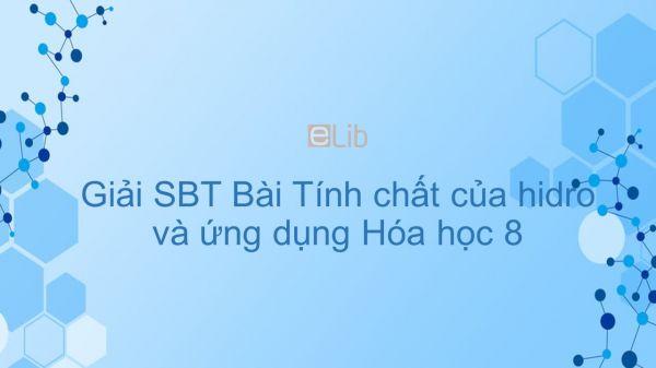 Giải bài tập SBT Hóa 8 Bài 31: Tính chất của hidro và ứng dụng