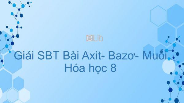Giải bài tập SBT Hóa 8 Bài 37: Axit- bazơ- Muối
