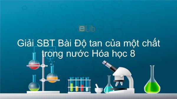 Giải bài tập SBT Hóa 8 Bài 41: Độ tan của một chất trong nước