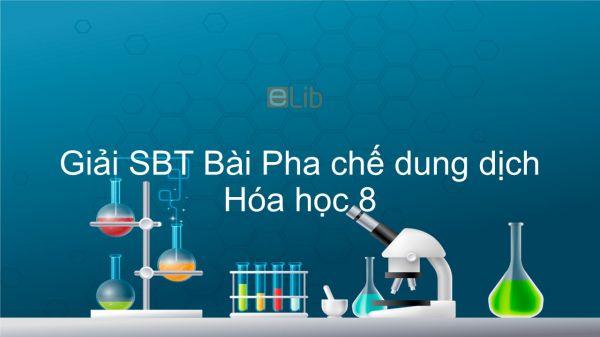 Giải bài tập SBT Hóa 8 Bài 43: Pha chế dung dịch