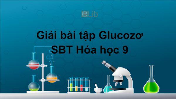 Giải bài tập SBT Hóa 9 Bài 50: Glucozơ