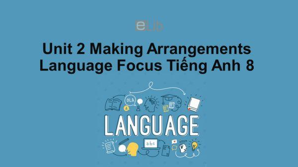 Unit 2 lớp 8: Making Arrangements-Language Focus