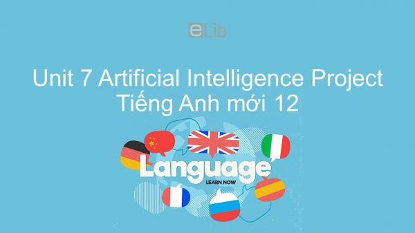 Unit 7 lớp 12: Artificial Intelligence - Project