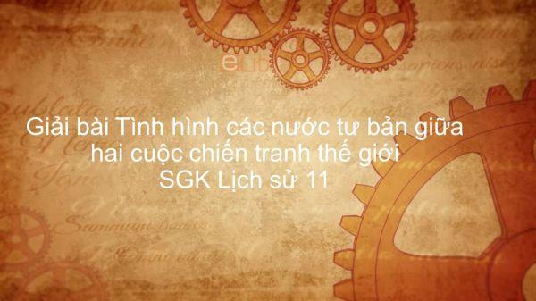 Giải bài tập SGK Lịch Sử 11 Bài 11: Tình hình các nước tư bản giữa hai cuộc CTTG